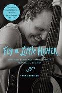 Fly a Little Higher (Unabridged 8 Cds) CD