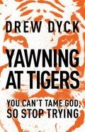 Yawning At Tigers (Unabridged, Mp3) CD