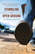 Stumbling on Open Ground (Unabridged, 5 Cds) CD