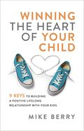 Winning the Heart of Your Child eBook