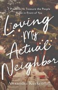 Loving My Actual Neighbor eBook