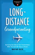 Long-Distance Grandparenting (Grandparenting Matters) eBook