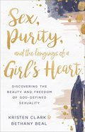 Sex, Purity, and the Longings of a Girl's Heart eBook
