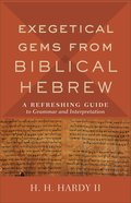Exegetical Gems From Biblical Hebrew eBook