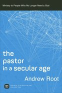 The Pastor in a Secular Age  (Ministry In A Secular Age Book #2) eBook