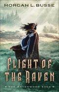 Flight of the Raven (The Ravenwood Saga Book #2) (#02 in Ravenwood Saga Series) eBook