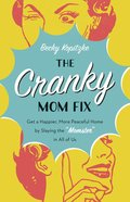 The Cranky Mom Fix eBook