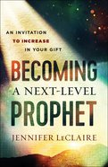 Becoming a Next-Level Prophet eBook