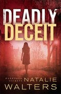 Deadly Deceit (Harbored Secrets Book #2) (#02 in Harbored Secrets Series) eBook