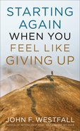 Starting Again When You Feel Like Giving Up eBook