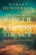 Operating in the Power of God's Grace eBook