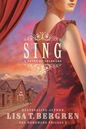 Sing (The Homeward Trilogy Book #2) (#02 in Homeward Trilogy Series) eBook