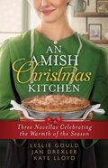 An Amish Christmas Kitchen (Three In One Series) eBook