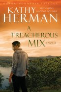 A Treacherous Mix (Ozark Mountain Trilogy Book #3) (#03 in Ozark Mountain Trilogy Series) eBook