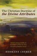 The Christian Doctrine of the Divine Attributes eBook