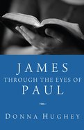 James Through the Eyes of Paul