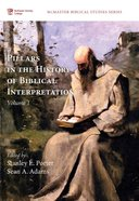 Pillars in the History of Biblical Interpretation, Volume 1 (Mcmaster Biblical Studies Series) eBook