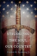 Struggling For the Soul of Our Country eBook