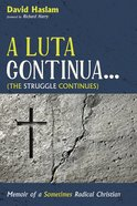 A Luta Continua . . . (The Struggle Continues) eBook