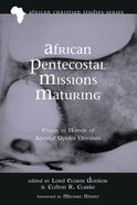 African Pentecostal Missions Maturing eBook