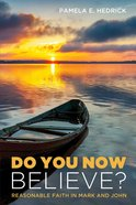 Do You Now Believe? eBook