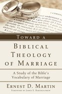 Toward a Biblical Theology of Marriage eBook