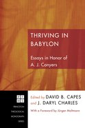Thriving in Babylon (#152 in Princeton Theological Monograph Series) eBook