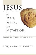 Jesus as Man, Myth, and Metaphor eBook