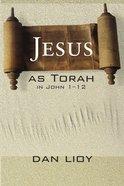Jesus as Torah in John 1-12 eBook