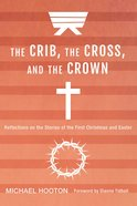 Crib, the Cross, and the Crown, the eBook