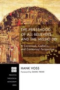 The Priesthood of All Believers and the Missio Dei (Princeton Theological Monograph Series) eBook