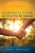 Martin Luther as Youth Worker eBook