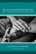 The Art of Interfaith Spiritual Care eBook