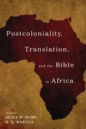 Postcoloniality, Translation, and the Bible in Africa eBook