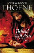 Behold the Man (Unabridged, MP3) (#03 in The Jerusalem Chronicles Audio Series)