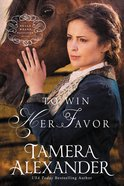 To Win Her Favor (Unabridged, MP3) (#02 in Belle Meade Plantation Audio Series) CD