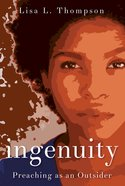 Ingenuity: Preaching as An Outsider eBook