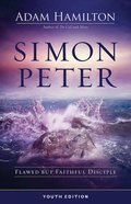 Simon Peter: Flawed But Faithful Disciple (6 Week Lenten Journey) (Youth Edition)