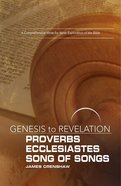Proverbs, Ecclesiastes, Song of Songs : A Comprehensive Verse-By-Verse Exploration of the Bible (Participant Book, Large Print) (Genesis To Revelation eBook