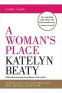 A Woman's Place: A Bible Study Exploring Every Woman's Call to Work (Leader Guide) eBook
