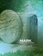 Mark : A Comprehensive Verse-By-Verse Exploration of the Bible (Leader Guide) (Genesis To Revelation Series) eBook