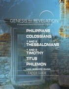 Philippians, Colossians, 1&2 Thessalonians, 1&2 Timothy, Titus, Philemon : A Comprehensive Verse-By-Verse Exploration of the Bible (Leader Guide) (Gen eBook