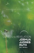 Joshua, Judges, Ruth : A Comprehensive Verse-By-Verse Exploration of the Bible (Participant Book, Large Print) (Genesis To Revelation Series) eBook