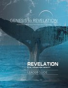 Revelation : A Comprehensive Verse-By-Verse Exploration of the Bible (Leader Guide) (Genesis To Revelation Series) eBook