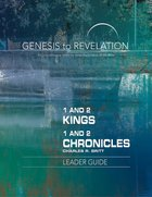1&2 Kings, 1&2 Chronicles : A Comprehensive Verse-By-Verse Exploration of the Bible (Leader Guide) (Genesis To Revelation Series)