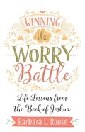 Winning the Worry Battle: Life Lessons From the Book of Joshua eBook