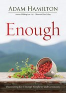 Enough: Discovering Joy Through Simplicity and Generosity (Expanded) eBook