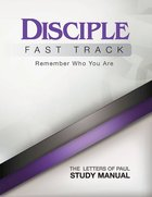 Disciple Fast Track Remember Who You Are: The Letters of Paul (Study Manual) eBook