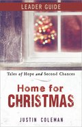 Home For Christmas: Tales of Hope and Second Chances (Leader Guide) eBook