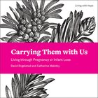 Carrying Them With Us (Living With Hope Series) eBook